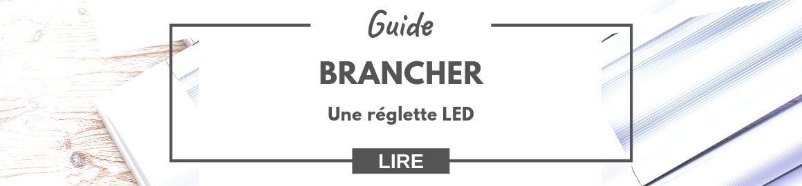 branchement d une reglette LED